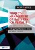 <b>Bert  Hedeman, Roel  Riepma</b>,Projectmanagement op basis van ICB versie 4 �3de geheel herziene druk � IPMA B, IPMA C, IPMA-D, IPMA PMO