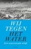 Lotte  Jensen ,Wij tegen het water