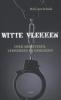<b>Rob van Schaik</b>,Witte vlekken