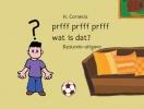 H.  Cornelis ,Prfff prfff prfff wat is dat? Dyslexie-uitgave