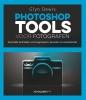 Glyn  Dewis ,Photoshop Tools voor Fotografen