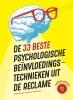 <b>Marc  Andrews, Rick van Baaren, Matthijs van Leeuwen</b>,De 33 beste psychologische beïnvloedingstechnieken uit de reclame