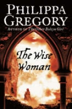 Gregory, Philippa Wise Woman