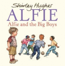 Hughes, Shirley Alfie and the Big Boys