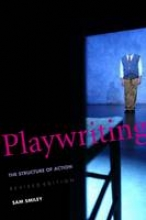 Smiley, Sam Playwriting - The Struture of Action