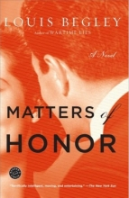 Begley, Louis Matters of Honor