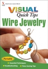 Michaels, Chris Franchetti Wire Jewelry VISUAL Quick Tips