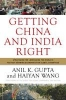 Gupta, Anil K.,Getting China and India Right
