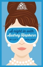 Holiday, Lucy Night in with Audrey Hepburn