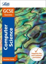 Letts GCSE GCSE 9-1 Computer Science Revision Guide