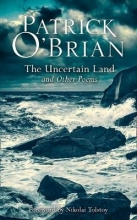Patrick O`Brian The Uncertain Land and Other Poems