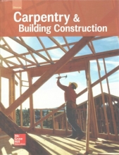 McGraw-Hill Education Glencoe Carpentry and Building Construction, Student Edition