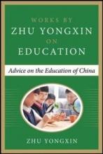 Zhu Yongxin Advice on the Education of China (Works by Zhu Yongxin on Education Series)