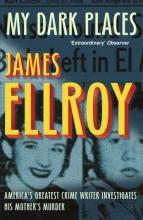 James Ellroy My Dark Places