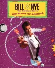 Nye, Bill Bill Nye the Science Guy`s Big Blast of Science