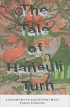 Bandyopadhyay, Tarashankar The Tale of Hansuli Turn