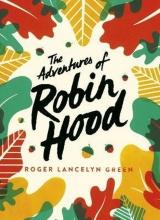Robert lancelyn  green , Adventures of robin hood