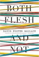 Wallace, David Foster Both Flesh and Not