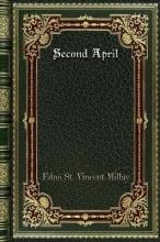 Edna St Vincent Millay Second April