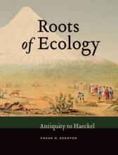 Frank N. Egerton Roots of Ecology