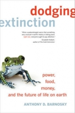 Anthony D. Barnosky Dodging Extinction