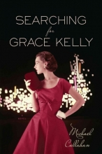 Callahan, Michael Searching for Grace Kelly