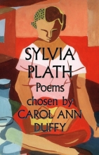 Plath, Sylvia Sylvia Plath Poems Chosen by Carol Ann Duffy