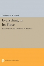 Perin, Constance Everything In Its Place - Social Order and Land Use in America