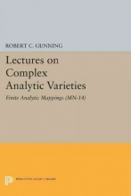 Robert C. Gunning Lectures on Complex Analytic Varieties (MN-14), Volume 14