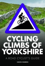 Warren, Simon Cycling Climbs of Yorkshire