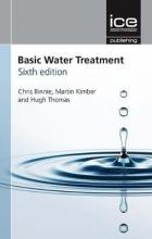 Binnie, Christopher Basic Water Treatment, Sixth edition