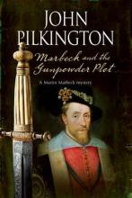 Pilkington, John Marbeck and the Gunpowder Plot