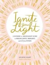 Jolene Hart Ignite Your Light