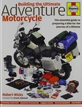 Robert Wicks Building The Ultimate Adventure Motorcycle