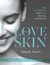 Abigail James Love Your Skin