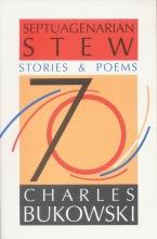 Bukowski, Charles Septuagenarian Stew