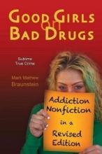 Mark Mathew Braunstein Good Girls On Bad Drugs