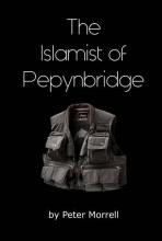 Peter Morrell The Islamist of Pepynbridge