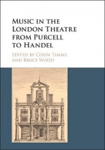 Timms, Colin Music in the London Theatre from Purcell to Handel