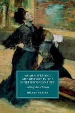 Fraser, Hilary Women Writing Art History in the Nineteenth Century