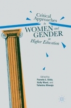 Critical Approaches to Women and Gender in Higher Education
