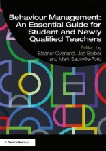 Eleanor Overland,   Joe Barber,   Mark Sackville-Ford Behaviour Management: An Essential Guide for Student and Newly Qualified Teachers