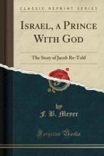 Meyer, F. B. Israel, a Prince With God