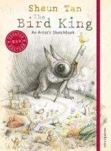 Shaun Tan The Bird King: An Artist`s Sketchbook