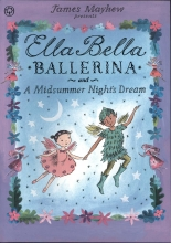 Mayhew, James Ella Bella Ballerina and a Midsummer Night`s Dream