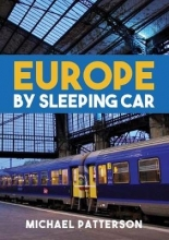 Michael Patterson Europe by Sleeping Car