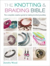 Wood, Dorothy Knotting & Braiding Bible