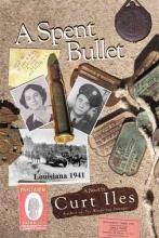 Iles, Curt A Spent Bullet
