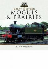 David Maidment Great Western, Moguls and Prairies