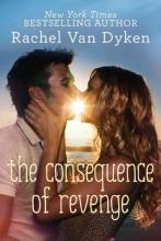 Van Dyken, Rachel The Consequence of Revenge
